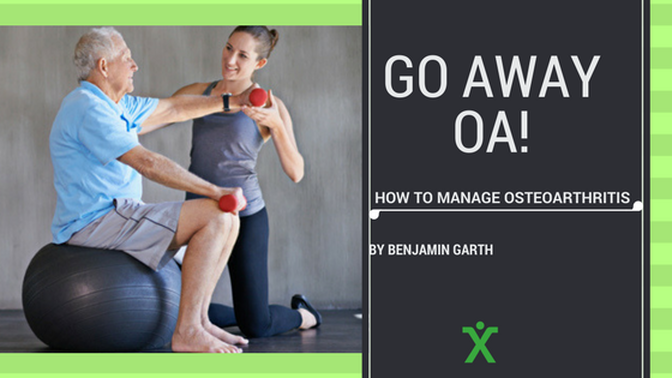 GO AWAY OA! How exercise can help manage Osteoarthritis